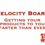 Velocity Board | Getting your products to you faster than ever