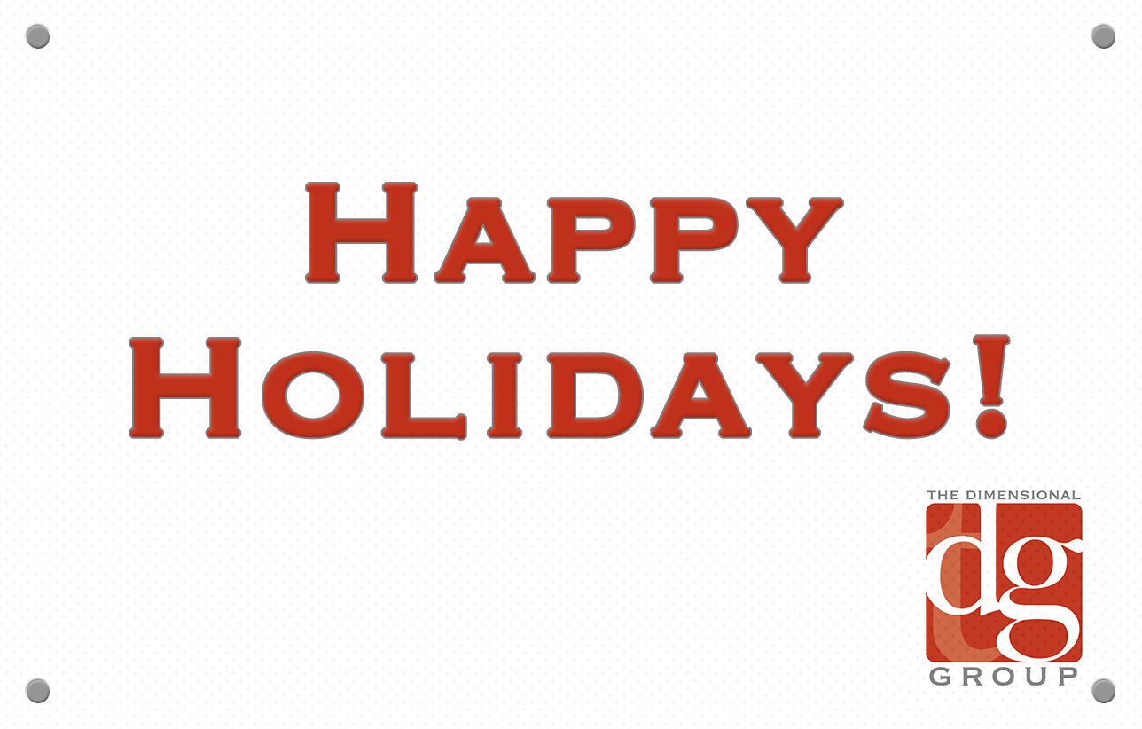 Happy Holidays from The Dimensional Group