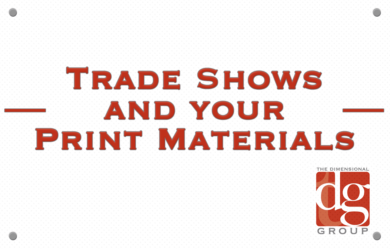 Trade Showsand Print Materials