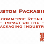 E-commerce retail's impact on the packaging industry